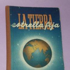 Libros de segunda mano: LA TIERRA, ESTRELLA FIJA.. Lote 33358362