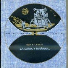 Libros de segunda mano: CHARON : LA LUNA, Y MAÑANA... (HORIZONTE, 1971). Lote 34108988