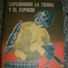 Libros de segunda mano: EXPLORANDO LA TIERRA Y EL ESPACIO, POR MARGARET O. HYDE - ACME - ARGENTINA - 1967 - RARO!. Lote 34504949