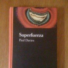 Libros de segunda mano: SUPERFUERZA, DE PAUL DAVIES. SALVAT, 1994. Lote 34677857