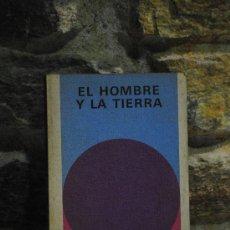 Libros de segunda mano: EL HOMBRE Y LA TIERRA. Lote 34942740