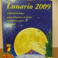 Libros de segunda mano: LUNARIO 2009, MICHEL GROS. CALENDARIO LUNAR PARA EL HUERTO Y EL JARDÍN ECOLÓGICOS Y PARA TU SALUD.. Lote 34955521
