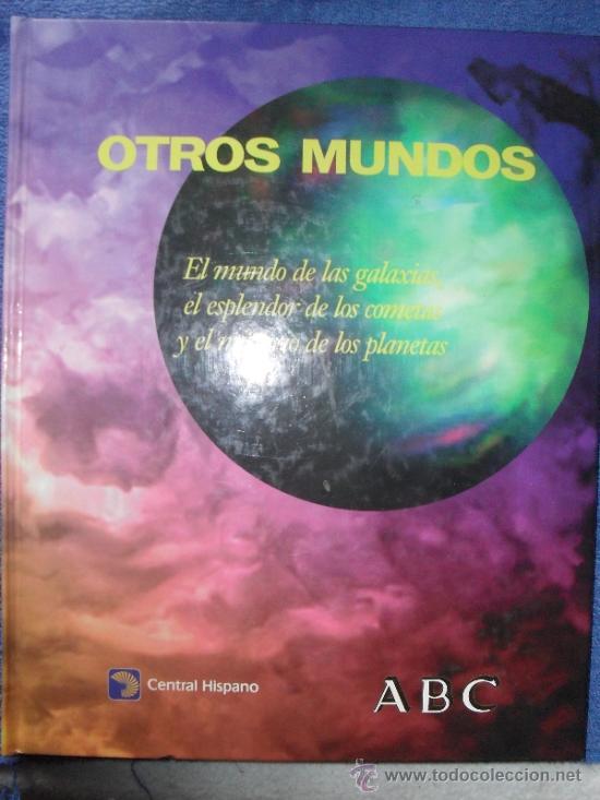 OTROS MUNDOS - EL MUNDO DE LAS GALAXIAS, EL ESPLENDOR DE LOS COMETAS Y EL MISTERIO DE LOS PLANETAS - (Libros de Segunda Mano - Ciencias, Manuales y Oficios - Astronomía)