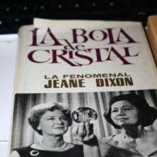 Libri di seconda mano: LIBRO LA BOLA DE CRISTAL LA FENOMENAL JEANE DIXON . Lote 35147324