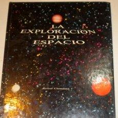 Libros de segunda mano: LA EXPLORACIÓN DEL ESPACIO - RAFAEL CLEMENTE - 1.979. Lote 35627830