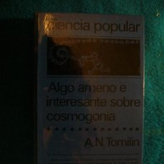 Libros de segunda mano: A. N. TOMILIN: - ALGO AMENO E INTERESANTE SOBRE COSMOGONIA - (MOSCU, 1979). Lote 36069064
