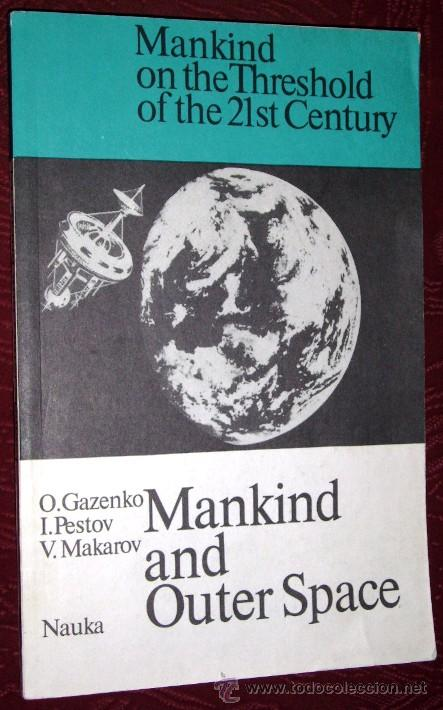 MANKIND AND OUTER SPACE POR GAZENKO, PESTOV Y MAKAROV DE ED. NAUKA PUBLISHERS EN MOSCÚ 1990 (INGLÉS) (Libros de Segunda Mano - Ciencias, Manuales y Oficios - Astronomía)