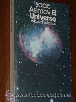 EL UNIVERSO POR ISAAC ASIMOV DE ALIANZA EDITORIAL EN MADRID 1982 8ª EDICIÓN (Libros de Segunda Mano - Ciencias, Manuales y Oficios - Astronomía)