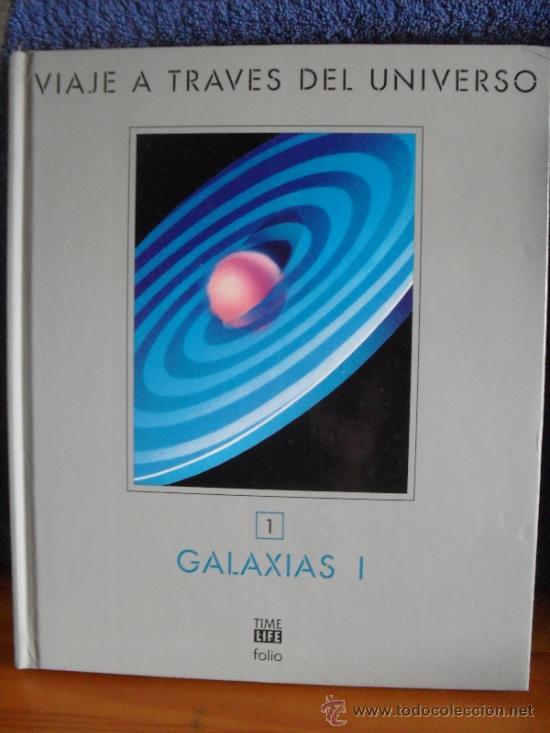VIAJE A TRAVES DEL UNIVERSO- VOLUMEN 1- GALAXIAS I - EDICIONES FOLIO 1994 (Libros de Segunda Mano - Ciencias, Manuales y Oficios - Astronomía)