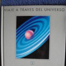Libros de segunda mano: VIAJE A TRAVES DEL UNIVERSO- VOLUMEN 1- GALAXIAS I - EDICIONES FOLIO 1994. Lote 36338005