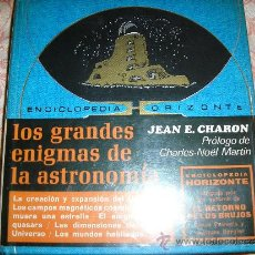 Libros de segunda mano: LOS GRANDES ENIGMAS DE LA ASTRONOMIA, POR JEAN CHARON - HORIZONTE - ESPAÑA - 1970. Lote 38997264