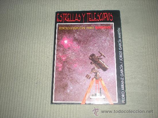 ESTRELLAS Y TELESCOPIOS . PEDRO ARRANZ - JORGE GARCIA MARTIN (Libros de Segunda Mano - Ciencias, Manuales y Oficios - Astronomía)