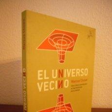 Libros de segunda mano: MARCUS CHOWN: EL UNIVERSO VECINO (LA LIEBRE DE MARZO, 2005). Lote 39705507