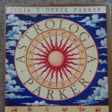 Livros em segunda mão: ASTROLOGIA -- JULIA Y DEREK PARKER -- LA GUIA MAS COMPLETA DE UNA DISCIPLINA ANCESTRAL. Lote 40200378