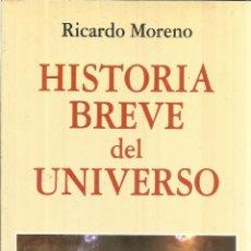 Libros de segunda mano: HISTORIA BREVE DEL UNIVERSO. RICARDO MORENO. EDI. RIAL. MADRID. 1998. Lote 40561944