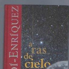 Libros de segunda mano: DAVID GALADÍA RAS DEL CIELO, EDICIONES B 1998 BARCELONA, ILUSTRADO, DIDÁCTICO,220 PÁGS,16X25CM. Lote 40904249