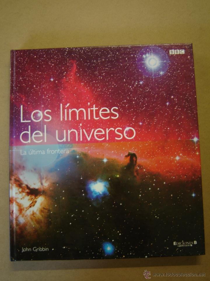 LOS LÍMITES DEL UNIVERSO - JOHN GRIBBIN (Libros de Segunda Mano - Ciencias, Manuales y Oficios - Astronomía)