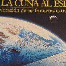 Libros de segunda mano: DE LA CUNA AL ESPACIO. LA EXPLORACIÓN DE LAS FRONTERAS EXTRATERRESTRES DE W. K. HARTMANN (PLANETA). Lote 41978763