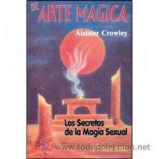 Libros de segunda mano: ALEISTER CROWLEY-DE ARTE MAGICA,LIBRO,-OCULTISMO. Lote 86474680