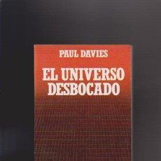 Libros de segunda mano: EL UNIVERSO DESBOCADO - PAUL DAVIES - EDITORIAL SALVAT 1985 / ILUSTRADO. Lote 43583887