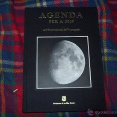 Libros de segunda mano: AGENDA PER A 2009( ANY INTERNACIONAL DE L' ASTRONOMIA ).J.J. DE OLAÑETA.EXEMPLARS MOLT CERCATS.. Lote 43873048