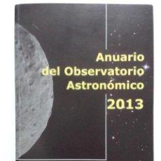 Libros de segunda mano: ANUARIO DEL OBSERVATORIO ASTRONOMICO DE MADRID PARA 2013 - CENTRO NACIONAL DE INFORMACION GEOGRAFIA. Lote 44431559