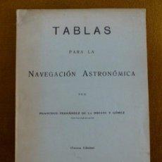 Libros de segunda mano: LIBRO-CUADERNILLO / TABLAS PARA LA NAVEGACION ASTRONOMICA / F. FERNANDEZ DE LA PUENTE / ENVÍO 2'50€. Lote 42137720