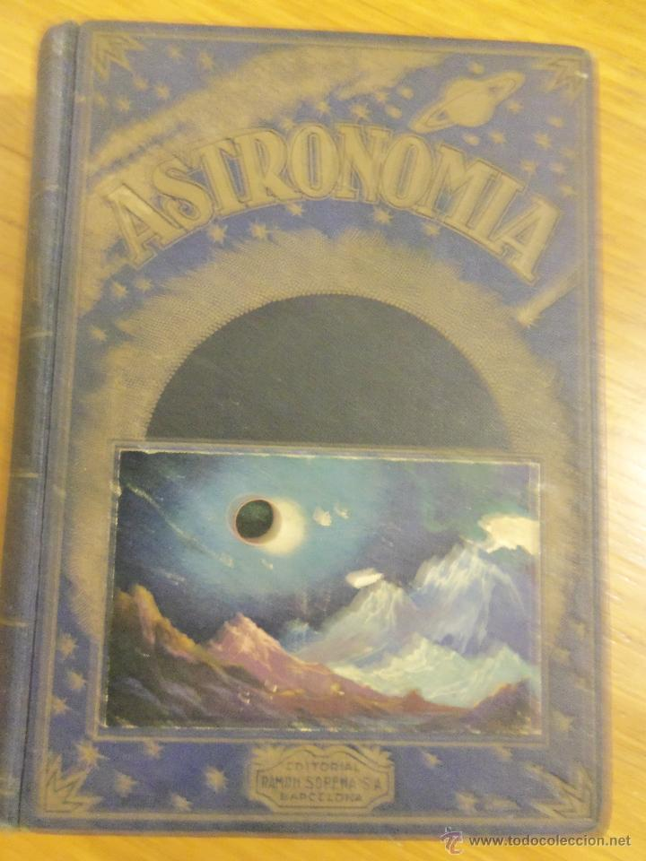 ASTRONOMIA, POR JOSÉ COMAS SOLÁ - RARA EDICION - EDIT. SOPENA - 1939 - ESPAÑA (Libros de Segunda Mano - Ciencias, Manuales y Oficios - Astronomía)