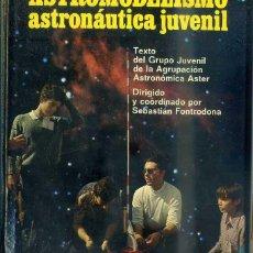 Libros de segunda mano: FONTRODONA : ASTROMODELISMO (PICAZO, 1972). Lote 45236377