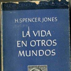 Libros de segunda mano: SPENCER JONES : LA VIDA EN OTROS MUNDOS (IESPASA CALPE, 1944). Lote 47471367
