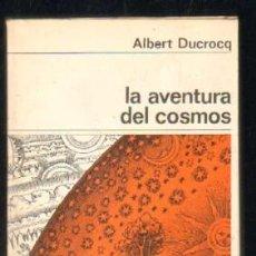 Libros de segunda mano: LA AVENTURA DEL COSMOS. DUCROCQ A-ESAS-096. Lote 47484083