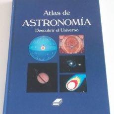 Libros de segunda mano: JOSÉ MARÍA SOLANS BENEITO (COORD.). ATLAS DE ASTRONOMÍA. DESCUBRIR EL UNIVERSO. RM67939. . Lote 47532714