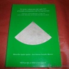 Libros de segunda mano: UN TEXTO VALENCIANO DEL SIGLO XV EL TRATADO ASTRONÓMICO DEL SEXAGENARIUM - MARAVILLAS AGUIAR AGUILAR. Lote 48540737