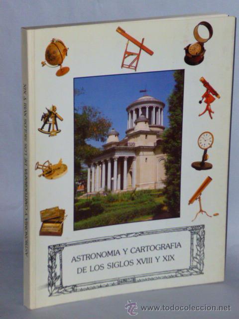 ASTRONOMIA Y CARTOGRAFIA DE LOS SIGLOS XVIII Y XIX. (Libros de Segunda Mano - Ciencias, Manuales y Oficios - Astronomía)