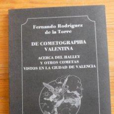 Libri di seconda mano: DE COMETOGRAPHIA VALENTINA. ACERCA DEL HALLEY Y OTROS COMETAS VISTOS EN LA CIUDAD DE VALENCIA FERN. Lote 54477231