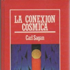 Libros de segunda mano: LA CONEXIÓN CÓSMICA. CARL SAGAN. EDICIONES ORBIS, 1ª EDICIÓN, 1986. Lote 48907425