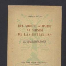 Libros de segunda mano: DEL MUNDO ATOMICO AL MUNDO DE LAS ESTRELLAS. ISIDRO POLIT. BARCELONA 1949.. Lote 48973155