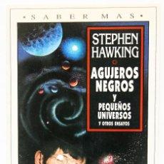 Libri di seconda mano: HAWKING, STEPHEN: AGUJEROS NEGROS Y PEQUEÑOS UNIVERSOS (PLAZA & JANÉS) (CB). Lote 129131296