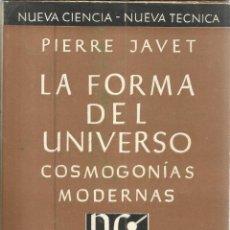 Libros de segunda mano: LA FORMA DEL UNIVERSO. PIERRE JAVET. ESPASA-CALPE. BUENOS AIRES. ARGENTINA. 1949. 1ª ED.CASTELLANO. Lote 49904887