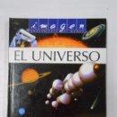 Libros de segunda mano: EL UNIVERSO. IMAGEN DESCUBIERTA DEL MUNDO. EMILIE BEAUMONT. PIERRE BON. TDK241. Lote 49937538