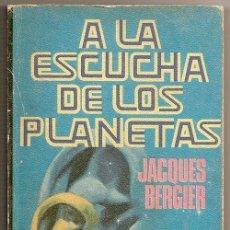 Libros de segunda mano: A LA ESCUCHA DE LOS PLANETAS (JACQUES BERGIER) / ROTATIVA - PLAZA & JANÉS, 1978. Lote 50054192