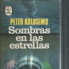 Libros de segunda mano: SOMBRAS EN LAS ESTRELLAS, PETER KOLOSIMO, EL ARCA DE PAPEL PLAZA Y JANÉS BARCELONA 1972, RÚSTICA. Lote 50228232