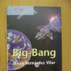 Libros de segunda mano: BIG BANG - XOAN BERNARDEZ VILAR. Lote 50571255
