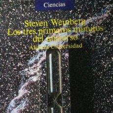 Libros de segunda mano: LOS TRES PRIMEROS MINUTOS DEL UNIVERSO - STEVEN WEINBERG - ALIANZA EDITORIAL. Lote 51501847