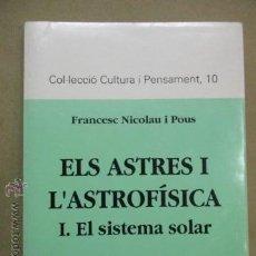 Libros de segunda mano: ELS ASTRES I L'ASTROFISICA - NICOLAU I POUS, FRANCESC. Lote 52047040