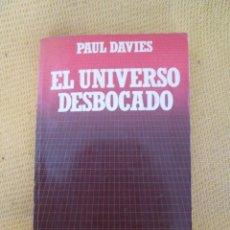 Libros de segunda mano: EL UNIVERSO DESBOCADO. DAVIES, PAUL. 1985. Lote 52314586
