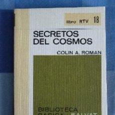 Libros de segunda mano: SECRETOS DEL COSMOS. COLIN A. ROMAN. LIBRO RTV 18. BIBLIOTECA BÁSICA SALVAT.. Lote 52388411