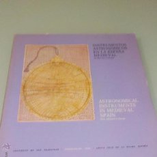 Libros de segunda mano: INSTRUMENTOS ASTRONÓMICOS EN LA ESPAÑA MEDIEVAL SU INFLUENCIA EN EUROPA MUY ILUSTRADO 1965. Lote 52444273