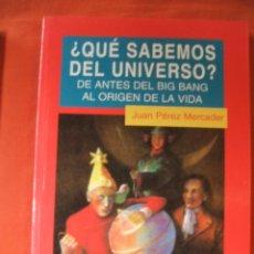 Libros de segunda mano: ¿QUE SABEMOS DEL UNIVERSO?. DE ANTES DEL BIG BANG AL ORIGEN DE LA VIDA.. Lote 52647722