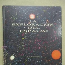 Libros de segunda mano: LA EXPLORACION DEL ESPACIO. RAFAEL CLEMENTE. EDITORIAL KAIROS. AÑO 1979. TAPA DURA. 21 X 27 CM.LIBRO. Lote 53142359